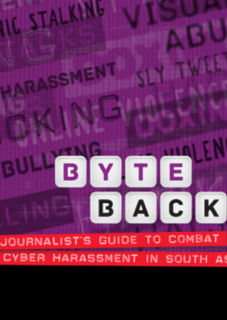 Byte Back: A Journalist's Guide to Combat Cyber Harassment in South Asia