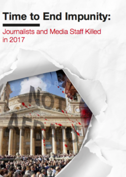 Time to End Impunity: Journalists and Media Staff Killed in 2017