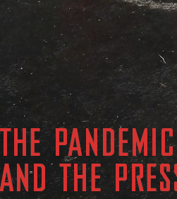 The Pandemic and the Press