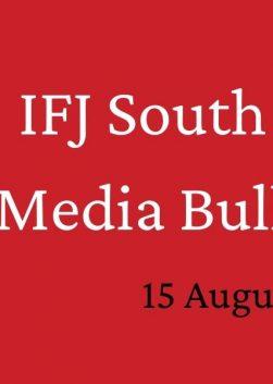 IFJ South Asia Media Bulletin, August 2021